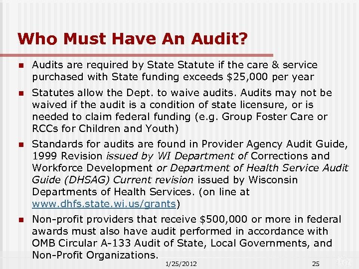 Who Must Have An Audit? n Audits are required by State Statute if the