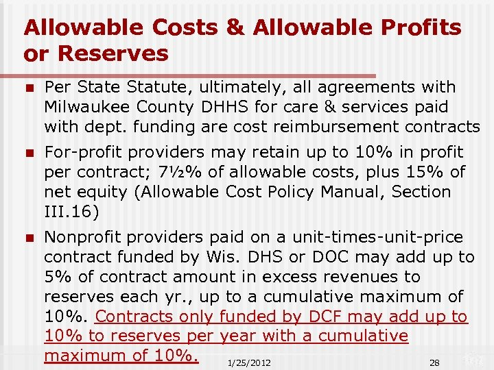 Allowable Costs & Allowable Profits or Reserves n Per State Statute, ultimately, all agreements