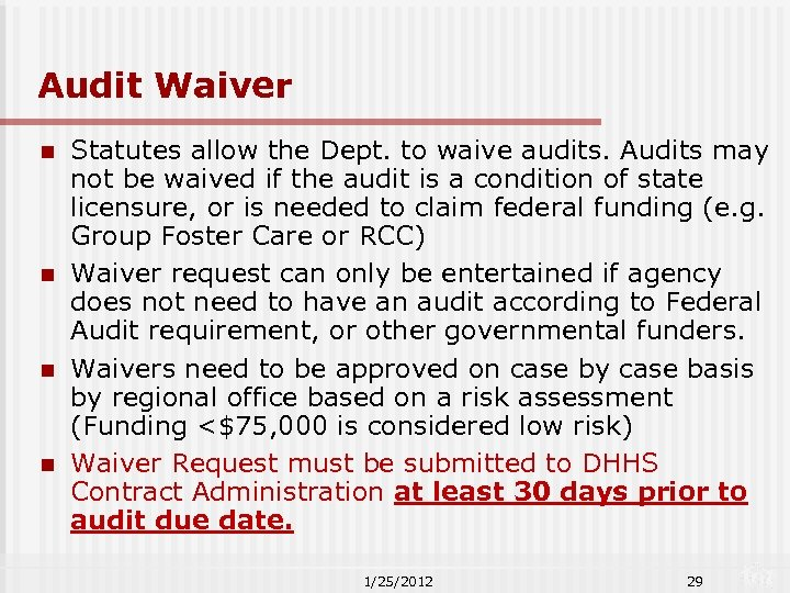 Audit Waiver n n Statutes allow the Dept. to waive audits. Audits may not