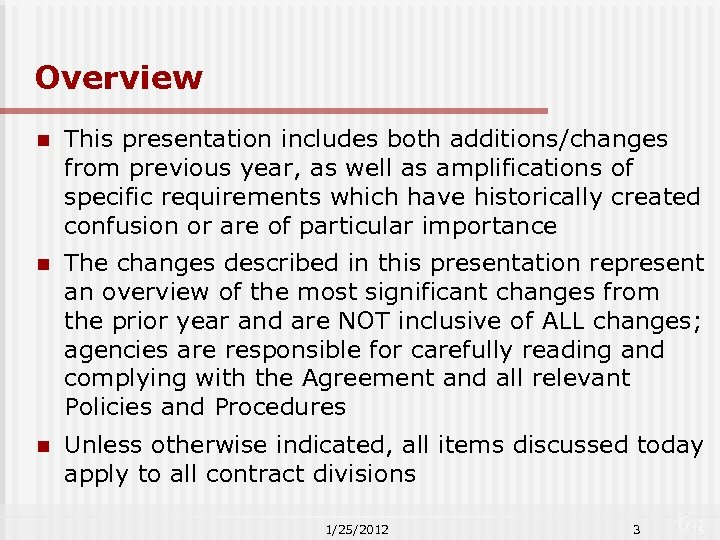Overview n This presentation includes both additions/changes from previous year, as well as amplifications
