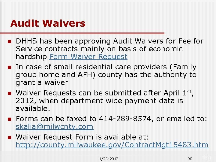 Audit Waivers n n n DHHS has been approving Audit Waivers for Fee for