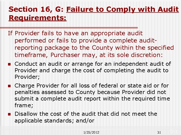 Section 16, G: Failure to Comply with Audit Requirements: If Provider fails to have