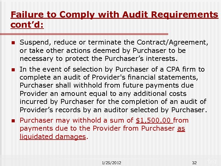 Failure to Comply with Audit Requirements cont'd: n Suspend, reduce or terminate the Contract/Agreement,