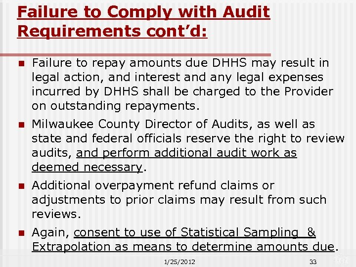 Failure to Comply with Audit Requirements cont'd: n Failure to repay amounts due DHHS