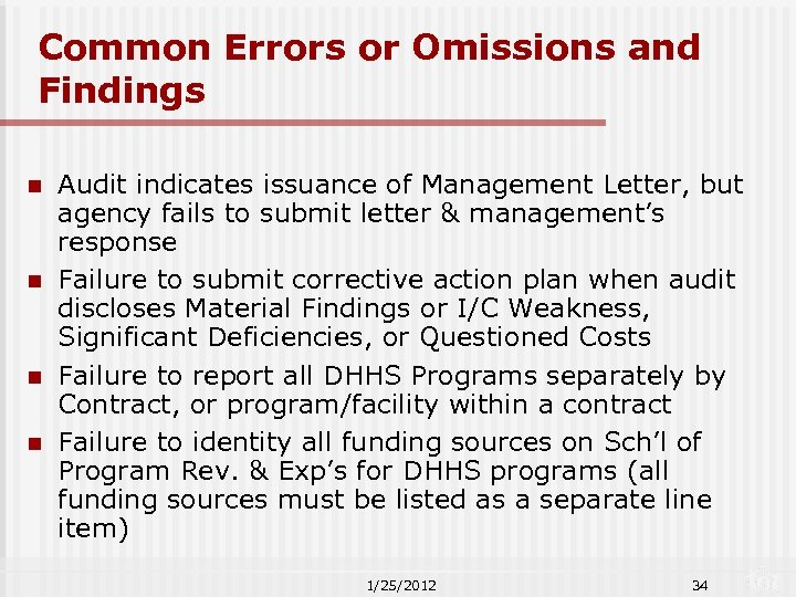 Common Errors or Omissions and Findings n n Audit indicates issuance of Management Letter,