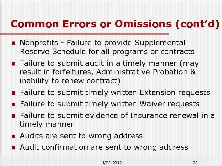 Common Errors or Omissions (cont'd) n Nonprofits - Failure to provide Supplemental Reserve Schedule