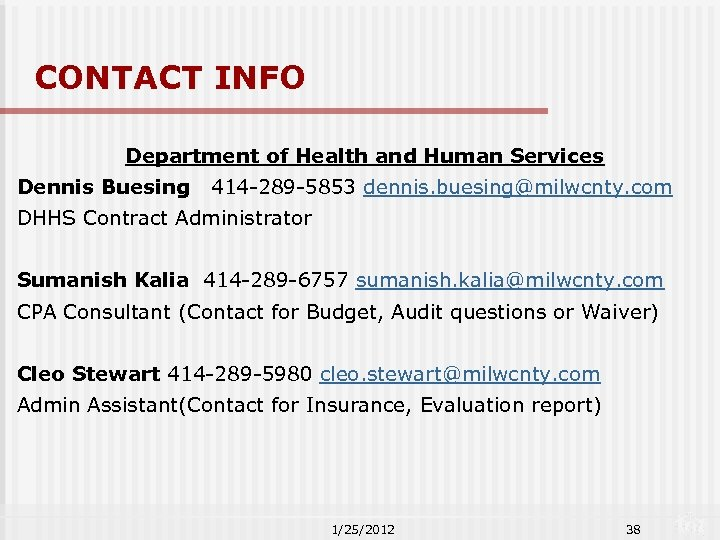CONTACT INFO Department of Health and Human Services Dennis Buesing 414 -289 -5853 dennis.