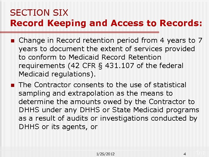 SECTION SIX Record Keeping and Access to Records: n Change in Record retention period
