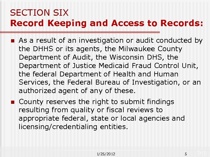 SECTION SIX Record Keeping and Access to Records: n As a result of an