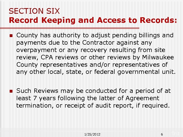 SECTION SIX Record Keeping and Access to Records: n County has authority to adjust