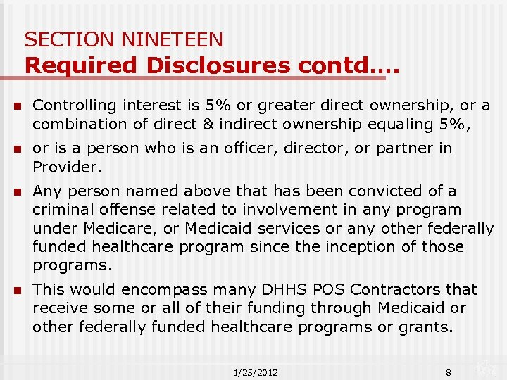 SECTION NINETEEN Required Disclosures contd…. n Controlling interest is 5% or greater direct ownership,