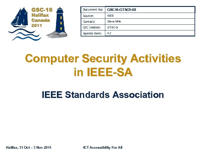 Document No: GSC 16 -GTSC 9 -08 Source: IEEE Contact: Steve Mills GSC Session: