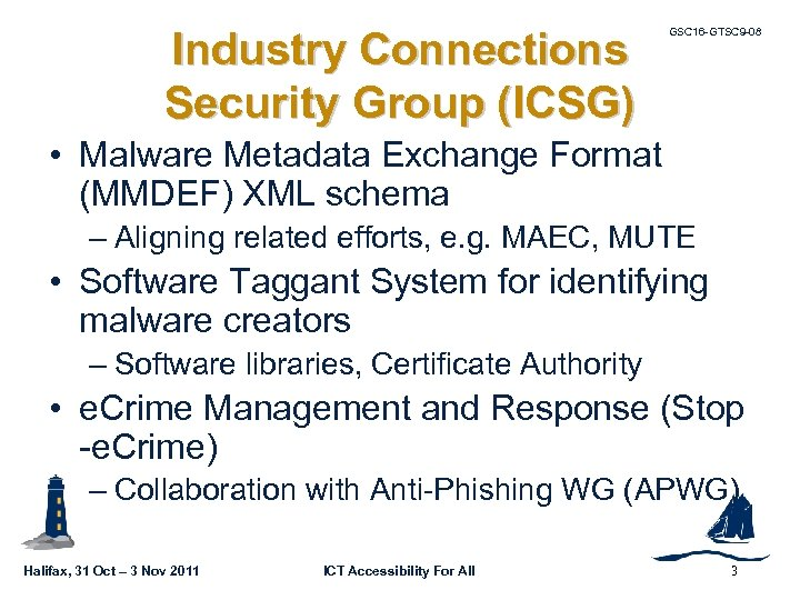 Industry Connections Security Group (ICSG) GSC 16 -GTSC 9 -08 • Malware Metadata Exchange