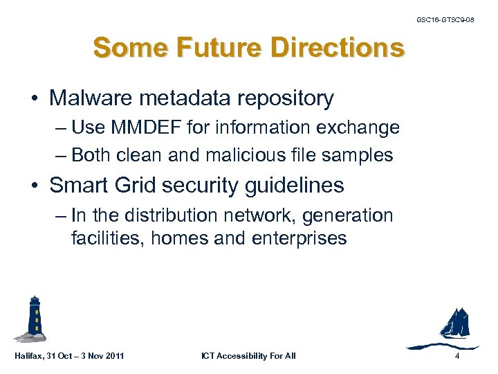 GSC 16 -GTSC 9 -08 Some Future Directions • Malware metadata repository – Use