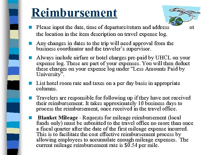 Reimbursement n Please input the date, time of departure/return and address of the location