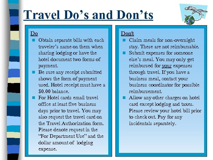 Travel Do's and Don'ts Do Obtain separate bills with each traveler's name on them