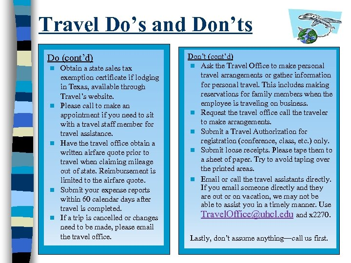 Travel Do's and Don'ts Do (cont'd) n n n Obtain a state sales tax