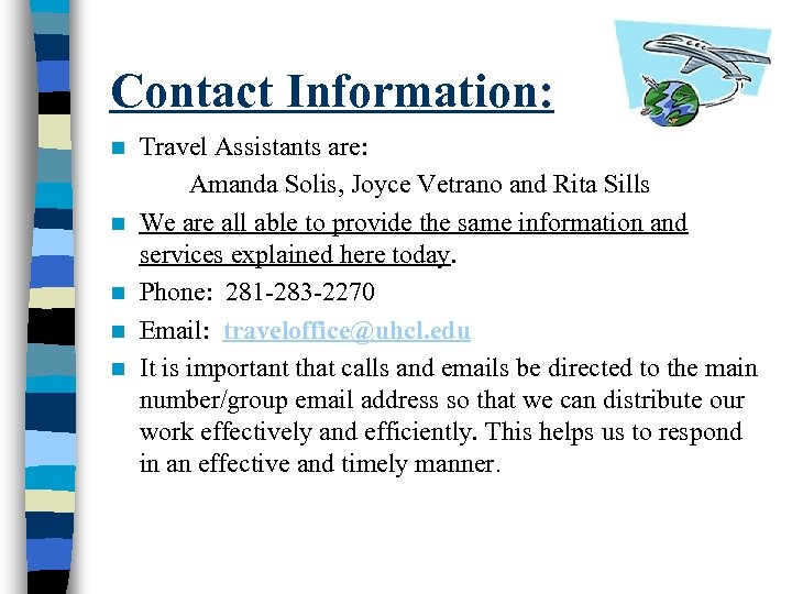 Contact Information: n n n Travel Assistants are: Amanda Solis, Joyce Vetrano and Rita
