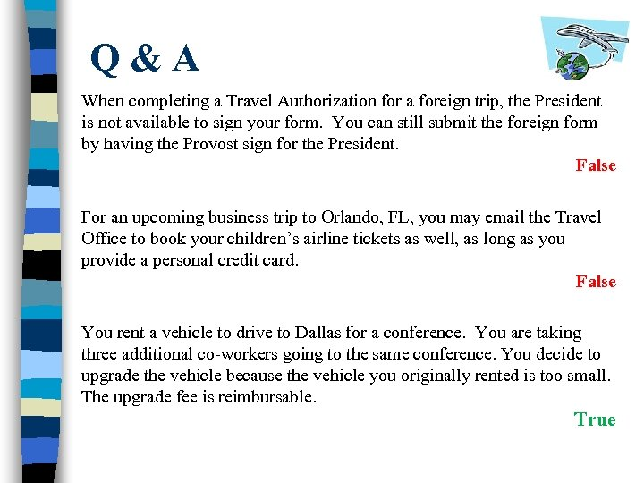 Q&A When completing a Travel Authorization for a foreign trip, the President is not