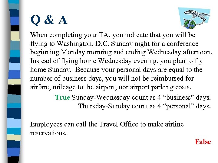 Q&A When completing your TA, you indicate that you will be flying to Washington,