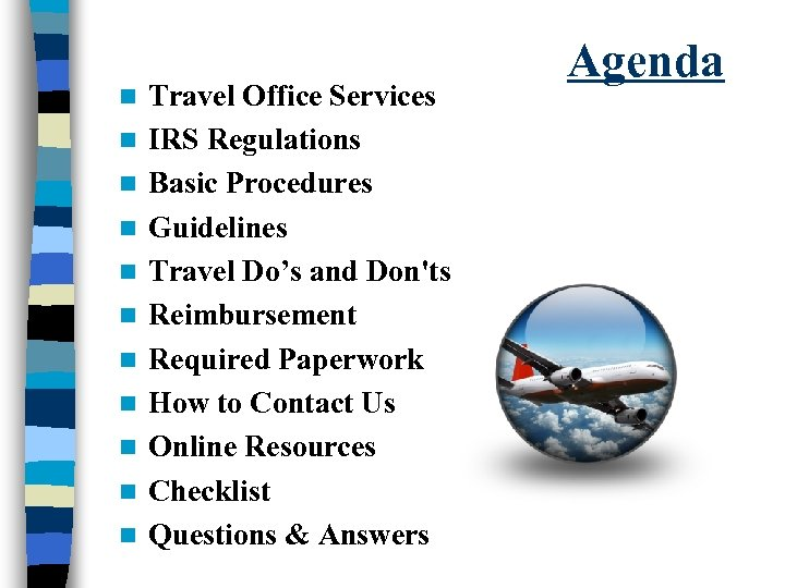 n n n Travel Office Services IRS Regulations Basic Procedures Guidelines Travel Do's and