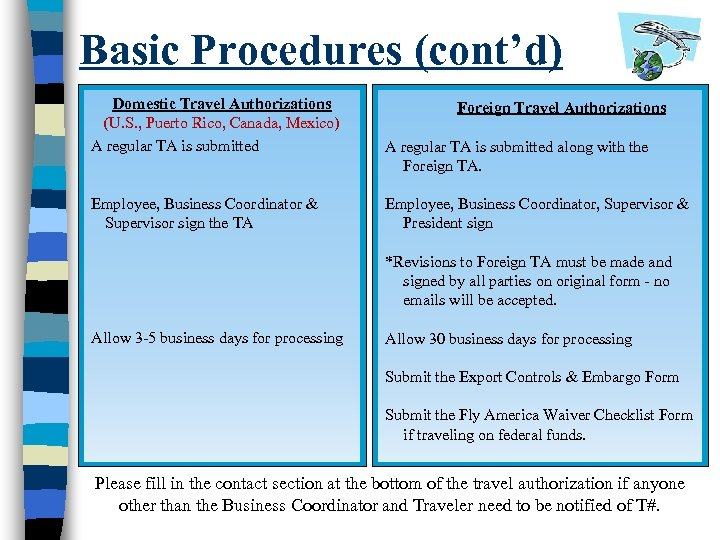 Basic Procedures (cont'd) Domestic Travel Authorizations (U. S. , Puerto Rico, Canada, Mexico) A