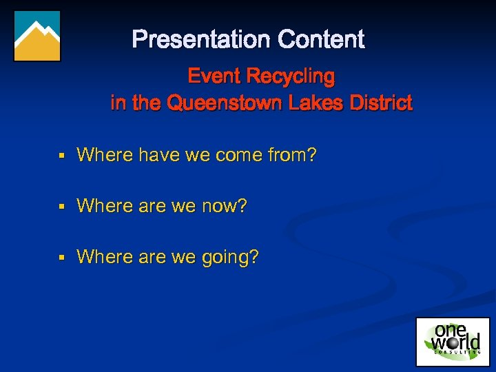 Presentation Content Event Recycling in the Queenstown Lakes District § Where have we come