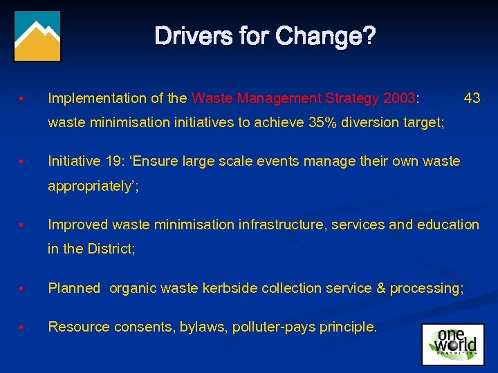 Drivers for Change? § Implementation of the Waste Management Strategy 2003: 43 waste minimisation