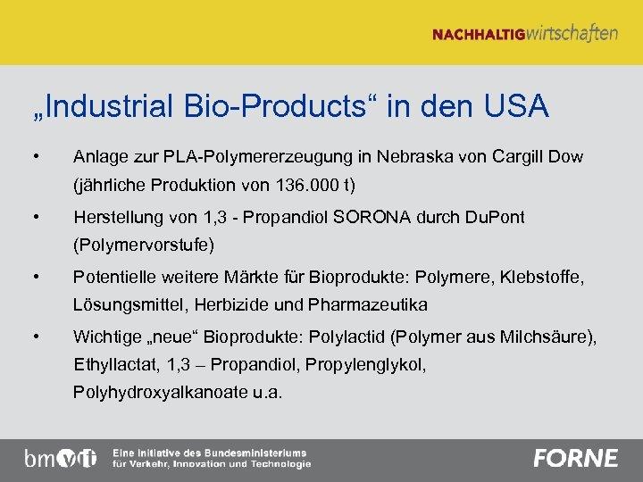 """""""Industrial Bio-Products"""" in den USA • Anlage zur PLA-Polymererzeugung in Nebraska von Cargill Dow"""