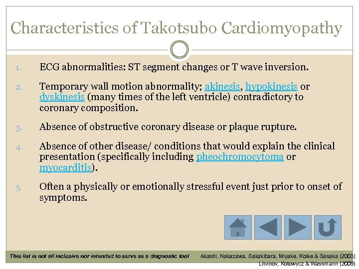 Characteristics of Takotsubo Cardiomyopathy 1. ECG abnormalities: ST segment changes or T wave inversion.