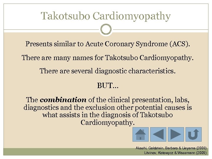 Takotsubo Cardiomyopathy Presents similar to Acute Coronary Syndrome (ACS). There are many names for
