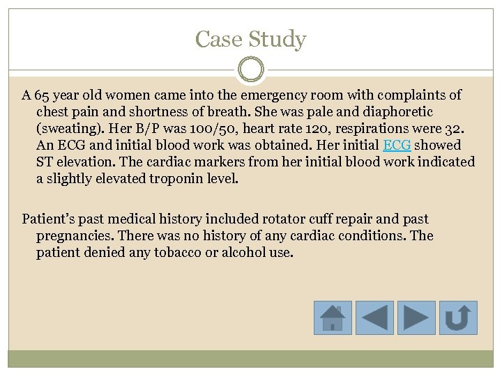 Case Study A 65 year old women came into the emergency room with complaints