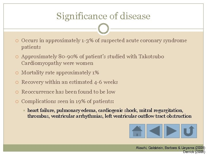 Significance of disease Occurs in approximately 1 -3% of suspected acute coronary syndrome patients