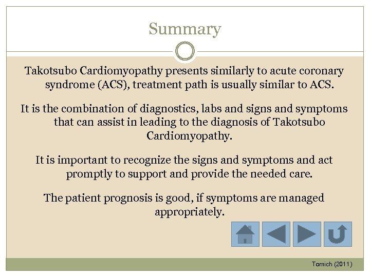 Summary Takotsubo Cardiomyopathy presents similarly to acute coronary syndrome (ACS), treatment path is usually