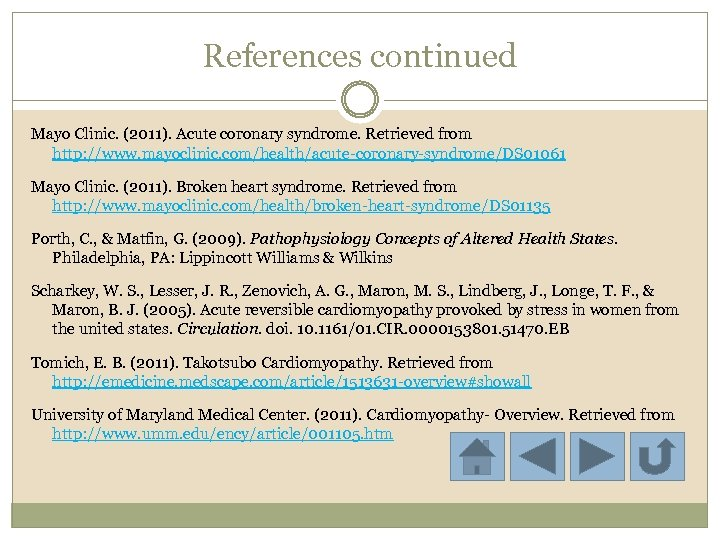References continued Mayo Clinic. (2011). Acute coronary syndrome. Retrieved from http: //www. mayoclinic. com/health/acute-coronary-syndrome/DS