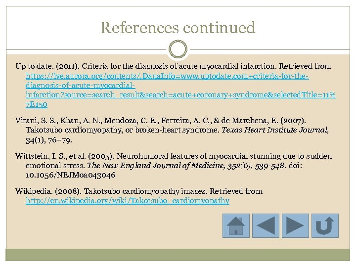 References continued Up to date. (2011). Criteria for the diagnosis of acute myocardial infarction.