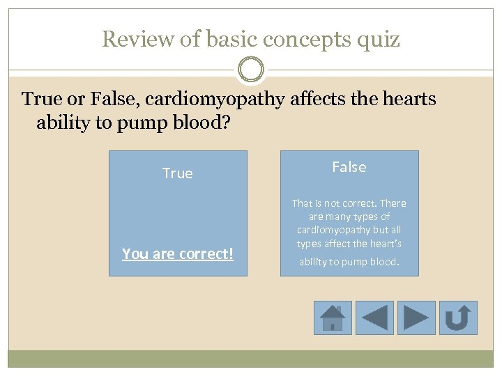 Review of basic concepts quiz True or False, cardiomyopathy affects the hearts ability to