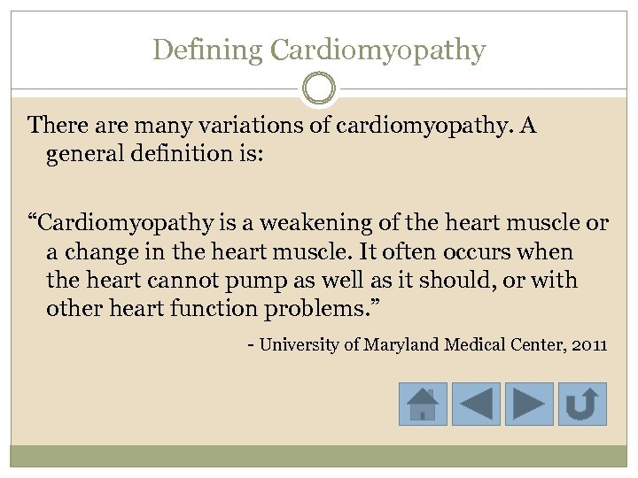 """Defining Cardiomyopathy There are many variations of cardiomyopathy. A general definition is: """"Cardiomyopathy is"""