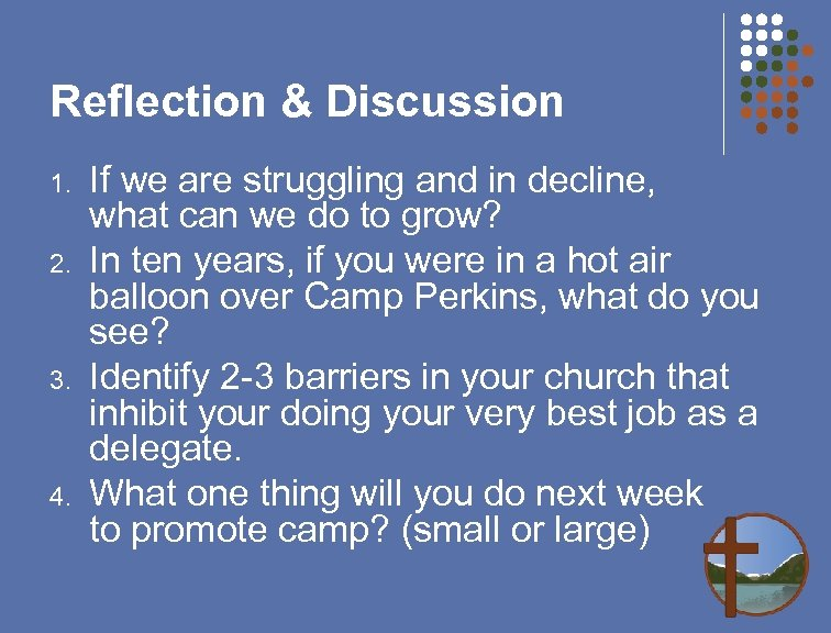 Reflection & Discussion 1. 2. 3. 4. If we are struggling and in decline,