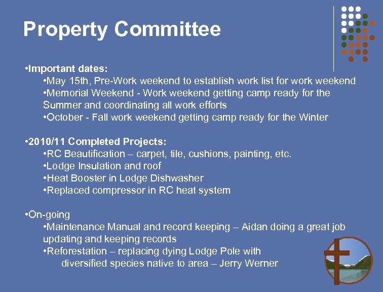 Property Committee • Important dates: • May 15 th, Pre-Work weekend to establish work