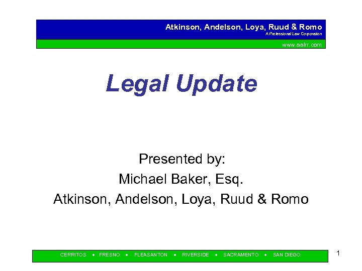 Atkinson, Andelson, Loya, Ruud & Romo A Professional Law Corporation www. aalrr. com Legal