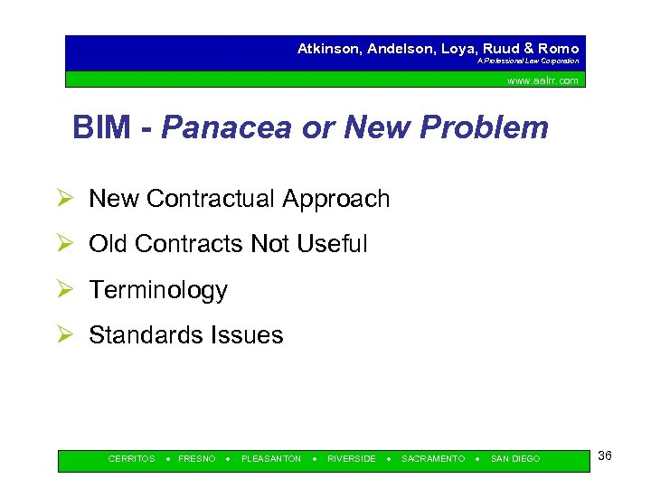 Atkinson, Andelson, Loya, Ruud & Romo A Professional Law Corporation www. aalrr. com BIM