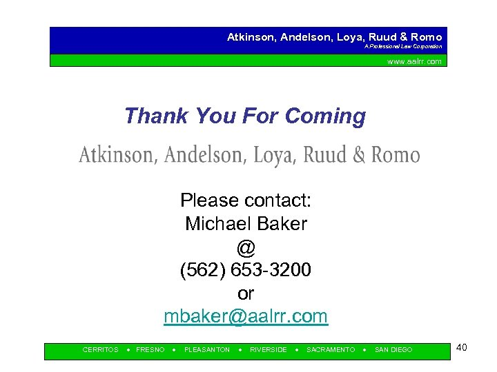 Atkinson, Andelson, Loya, Ruud & Romo A Professional Law Corporation www. aalrr. com Thank