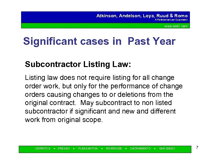 Atkinson, Andelson, Loya, Ruud & Romo A Professional Law Corporation www. aalrr. com Significant
