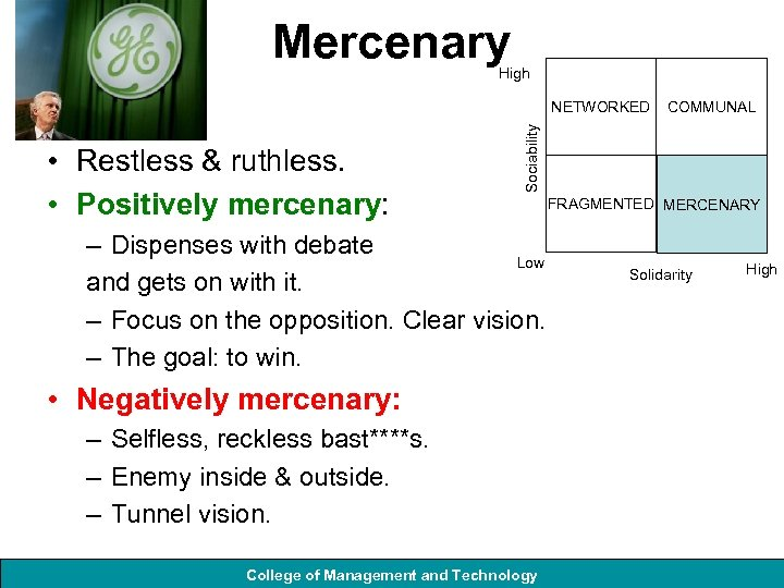 Mercenary High • Restless & ruthless. • Positively mercenary: COMMUNAL Sociability NETWORKED – Dispenses