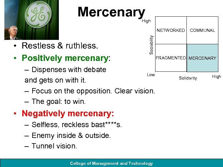Mercenary High • Restless & ruthless. • Positively mercenary: COMMUNAL Sociability NETWORKED – Dispenses