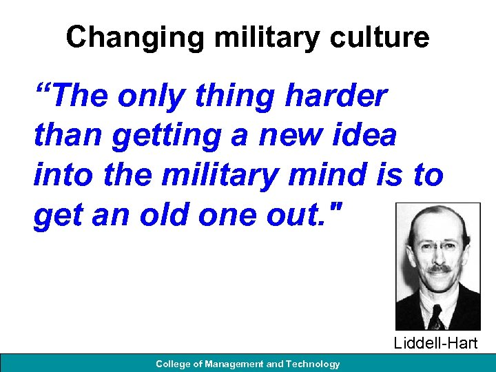 "Changing military culture ""The only thing harder than getting a new idea into the"