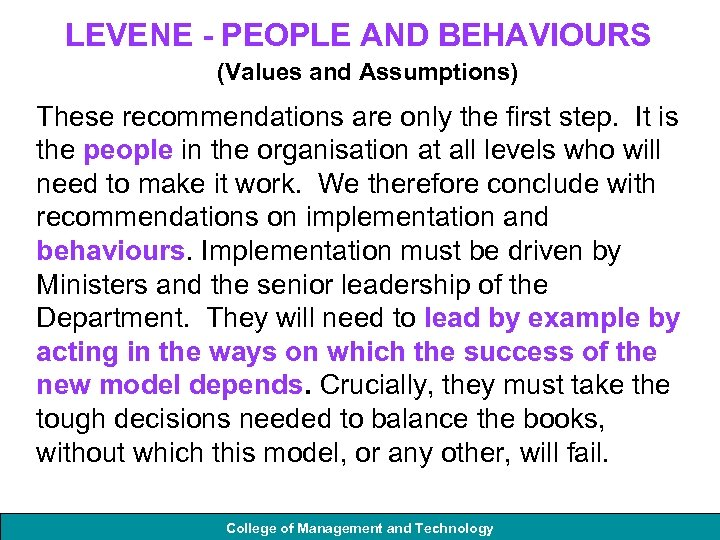 LEVENE - PEOPLE AND BEHAVIOURS (Values and Assumptions) These recommendations are only the first