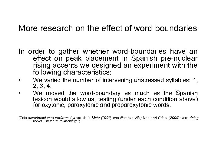 More research on the effect of word-boundaries In order to gather whether word-boundaries have