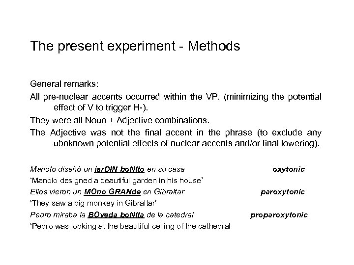 The present experiment - Methods General remarks: All pre-nuclear accents occurred within the VP,